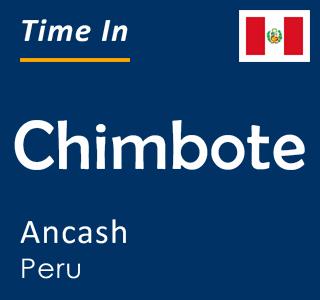 Current time in Chimbote, Ancash, Peru