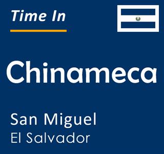 Current time in Chinameca, San Miguel, El Salvador