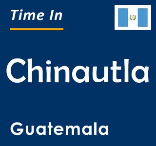 Current time in Chinautla, Guatemala