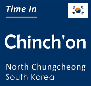 Current time in Chinch'on, North Chungcheong, South Korea