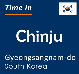 Current time in Chinju, Gyeongsangnam-do, South Korea
