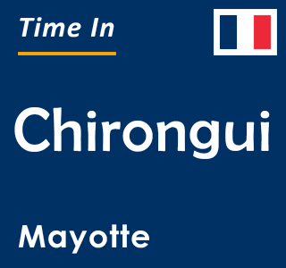 Current time in Chirongui, Mayotte