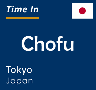 Current time in Chofu, Tokyo, Japan