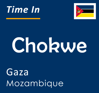 Current time in Chokwe, Gaza, Mozambique