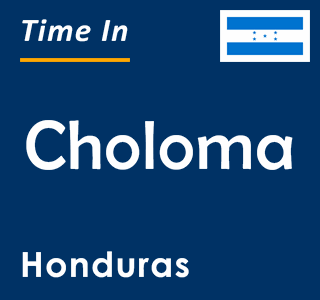 Current time in Choloma, Honduras