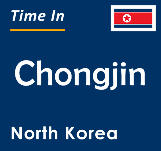 Current time in Chongjin, North Korea