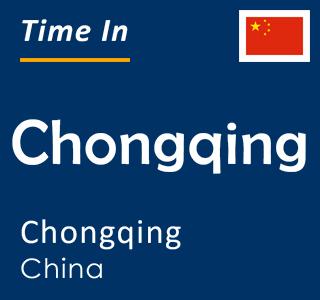 Current time in Chongqing, Chongqing, China