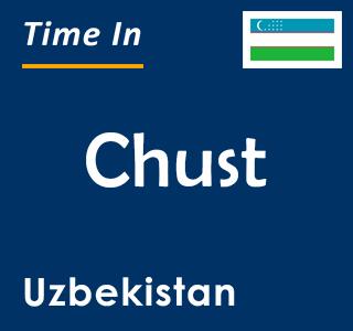 Current time in Chust, Uzbekistan