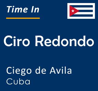 Current time in Ciro Redondo, Ciego de Avila, Cuba