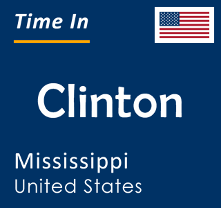 Current time in Clinton, Mississippi, United States