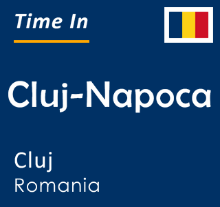 Current time in Cluj-Napoca, Cluj, Romania