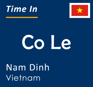 Current time in Co Le, Nam Dinh, Vietnam