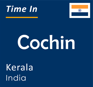 Current time in Cochin, Kerala, India