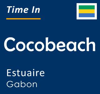 Current time in Cocobeach, Estuaire, Gabon