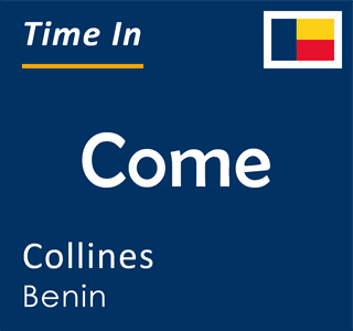 Current time in Come, Collines, Benin