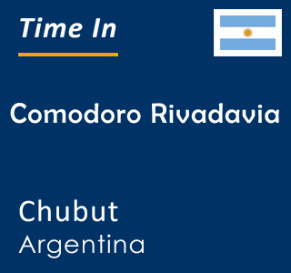 Current time in Comodoro Rivadavia, Chubut, Argentina