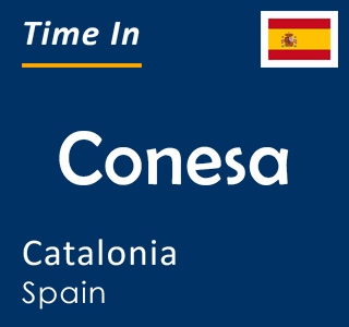 Current time in Conesa, Catalonia, Spain