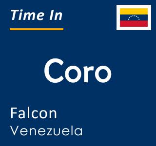 Current time in Coro, Falcon, Venezuela