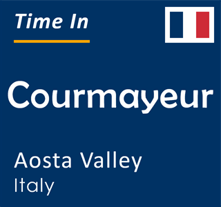 Current time in Courmayeur, Aosta Valley, Italy
