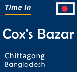 Current time in Cox's Bazar, Chittagong, Bangladesh