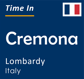 Current time in Cremona, Lombardy, Italy