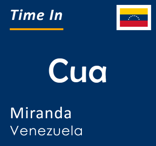 Current time in Cua, Miranda, Venezuela