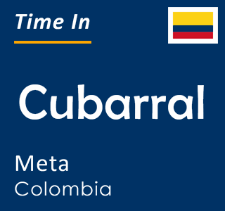 Current time in Cubarral, Meta, Colombia