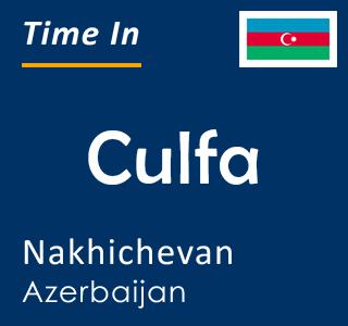 Current time in Culfa, Nakhichevan, Azerbaijan