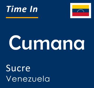 Current time in Cumana, Sucre, Venezuela