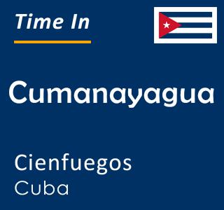 Current time in Cumanayagua, Cienfuegos, Cuba