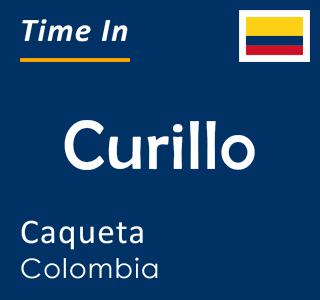 Current time in Curillo, Caqueta, Colombia