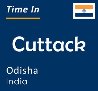 Current time in Cuttack, Odisha, India