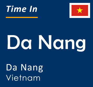 Current time in Da Nang, Da Nang, Vietnam