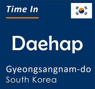 Current time in Daehap, Gyeongsangnam-do, South Korea