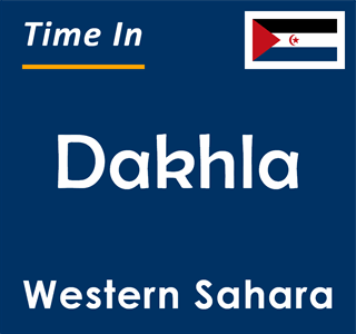 Current time in Dakhla, Western Sahara