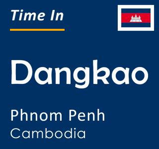 Current time in Dangkao, Phnom Penh, Cambodia