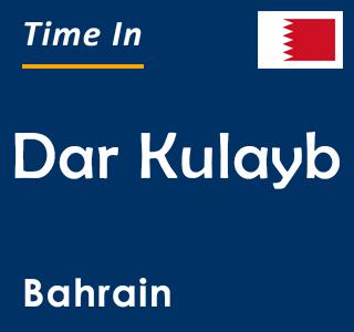 Current time in Dar Kulayb, Bahrain