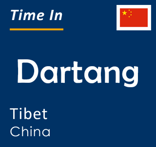 Current time in Dartang, Tibet, China