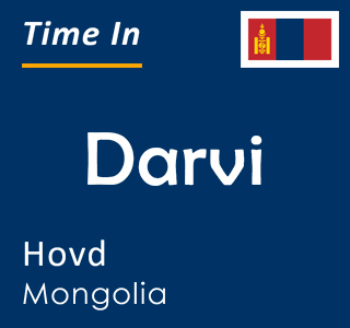 Current time in Darvi, Hovd, Mongolia