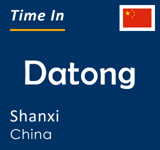 Current time in Datong, Shanxi, China