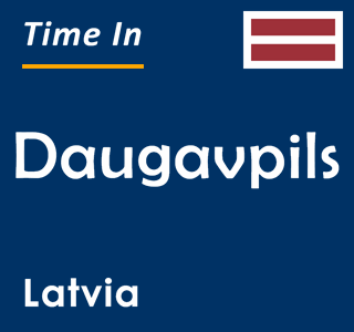 Current time in Daugavpils, Latvia
