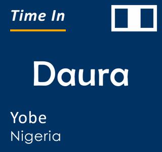 Current time in Daura, Yobe, Nigeria