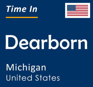 Current time in Dearborn, Michigan, United States