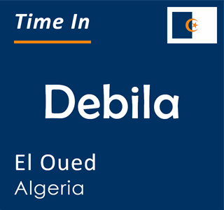 Current time in Debila, El Oued, Algeria
