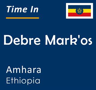 Current time in Debre Mark'os, Amhara, Ethiopia
