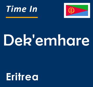 Current time in Dek'emhare, Eritrea