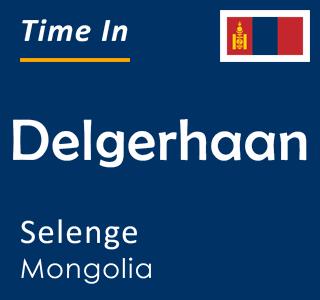 Current time in Delgerhaan, Selenge, Mongolia