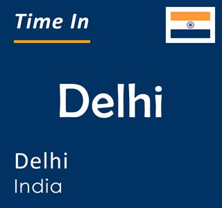 Current time in Delhi, Delhi, India