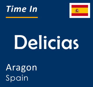 Current time in Delicias, Aragon, Spain
