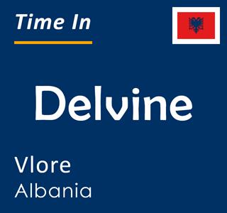 Current time in Delvine, Vlore, Albania